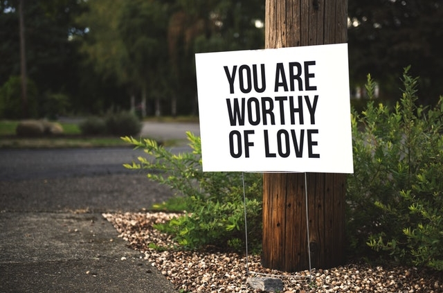 You are worthy of love sign.